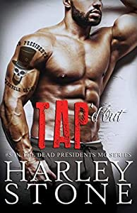 Tap'd Out (Dead Presidents MC, #5)