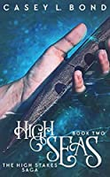 High Seas (The High Stakes Saga Book 2)