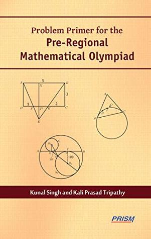 Problem Primer for the Pre Regional Mathematical Olympiad by Kunal Singh