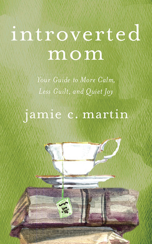 Introverted Mom by Jamie C. Martin