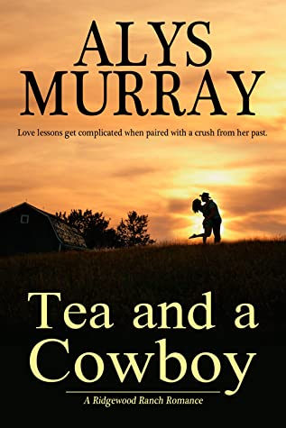 Tea and a Cowboy by Alys Murray