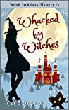 Whacked by Witches: Witch Itch Cozy Mystery - Book 3