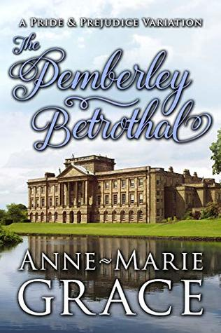 The Pemberley Betrothal: A Pride and Prejudice Variation