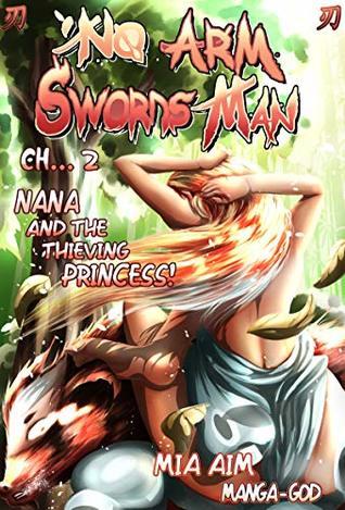 No Arm Swordsman: Chapter 2. Nana And The Thieving Princess! Mia Aim, Manga God