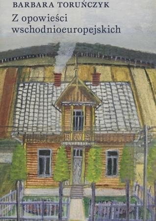 Z opowieści wschodnioeuropejskich by Barbara Toruńczyk