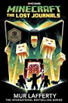 Minecraft: The Lost Journals (Official Minecraft Novels, #3)