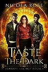 Taste the Dark (Elwood Legacy, #1)