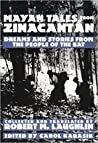 Mayan Tales From Zinacantan: Dreams and Stories from the People of Bat