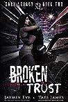 Broken Trust (Dark Legacy #2)
