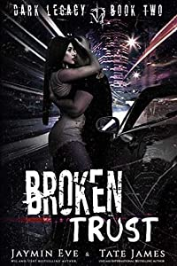 Broken Trust (Dark Legacy, #2)