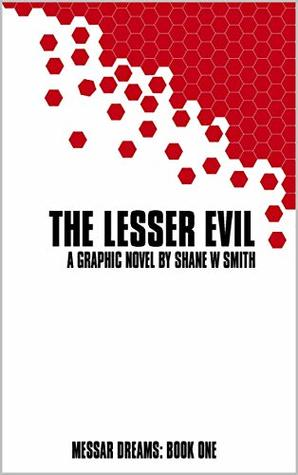 The Lesser Evil: A graphic novel by Shane W Smith (Messar Dreams Book 1)