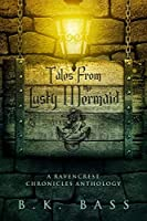 Tales from the Lusty Mermaid (The Ravencrest Chronicles Book 4)