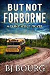 But Not Forborne (Clint Wolf #10)