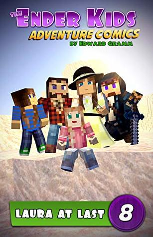 Laura at Last!: Unofficial Minecraft Comics for Kids 9-12 (The Ender Kids Adventure Comics Book 8)