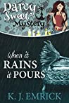 When it Rains it Pours (A Darcy Sweet Cozy Mystery Book 25)