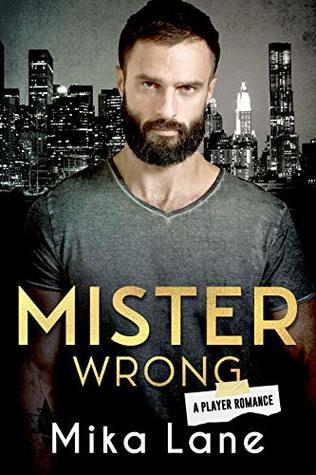 Mister Wrong (A Player Romance Book 3)
