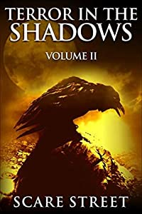 Terror in the Shadows: Volume II