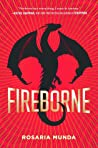 Fireborne (The Aurelian Cycle, #1) by Rosaria Munda