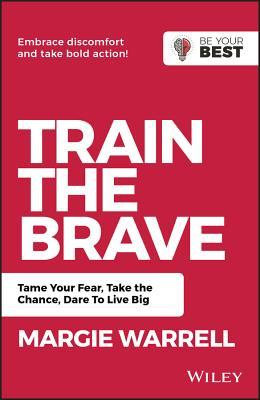 Train the Brave- Tame Your Fear,