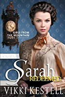 Sarah Redeemed (Girls from the Mountain #3)