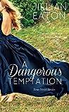 A Dangerous Temptation by Jillian Eaton