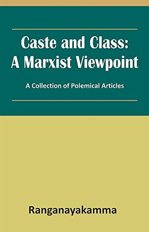 Caste and Class: A Marxist Viewpoint (A Collection of Polemical Articles) (First Edition, 2013)