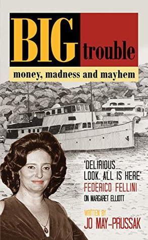 Big Trouble: money, madness and mayhem