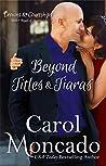 Beyond Titles & Tiaras (Crowns & Courtships, #7)