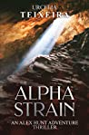 The Alpha Strain (Alex Hunt Adventure Thrillers #3)