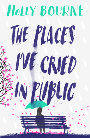 The Places I've Cried in Public - Holly Bourne