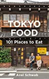 Tokyo Food – 101 Places to Eat: A Restaurant Guide with 194 Photos, 21 Maps and 101 Tips (Japan Travel Guide Series Book 2)