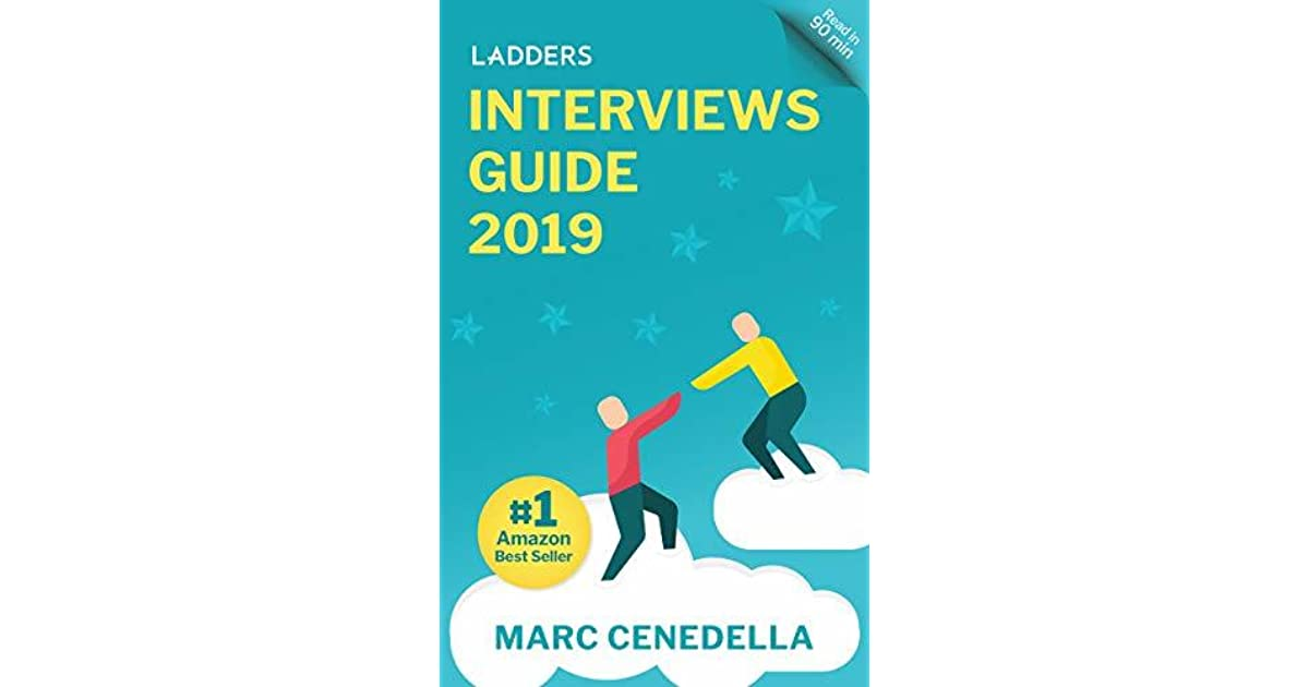 Ladders 2019 Interviews Guide 74 Questions That Will Land You The Job