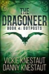 The Dragoneer: Book 4: Outposts