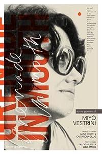 Grenade in Mouth: Some Poems of Miyo Vestrini