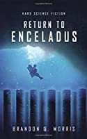 Return to Enceladus: Hard Science Fiction (Ice Moon)
