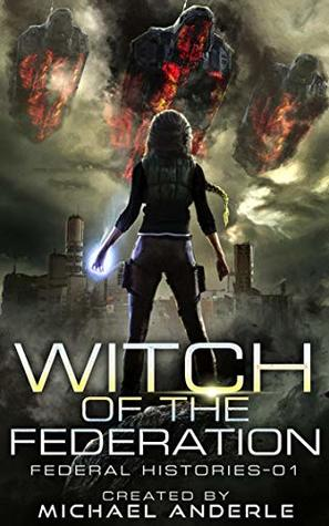 Witch of the Federation (Federal Histories, #1)