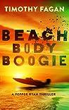 Beach Body Boogie (A Pepper Ryan Thriller Book)