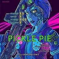 Pickle Pie (Cyberpink, #1)