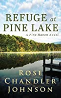 Refuge at Pine Lake: A Pine Haven Novel