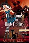 Phantoms in High Fidelity (Blackwood Bay Witches #3)