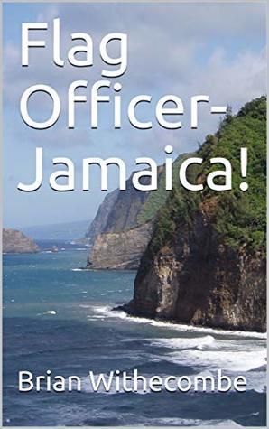 Flag Officer-Jamaica! (Courtenay)