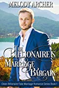 The Billionaire's Marriage Bargain (Clean Billionaire Fake Marriage Romance Series Book 1)