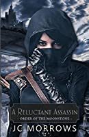 A Reluctant Assassin (Order of the MoonStone)