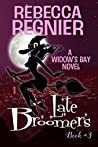 Book cover for Late Broomers (Widow's Bay Book 3)