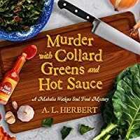 Murder with Collard Greens and Hot Sauce (Mahalia Watkins Soul Food Mystery, #3)
