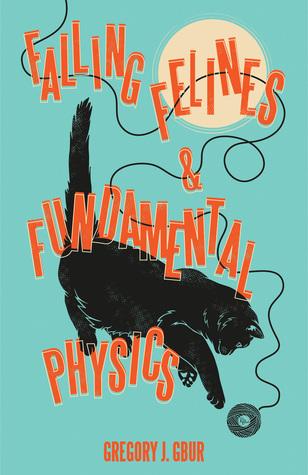 Falling Felines and Fundamental Physics by Gregory J. Gbur