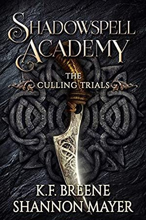 <Reading> ➿ Shadowspell Academy: The Culling Trials Author K.F. Breene – Sunkgirls.info