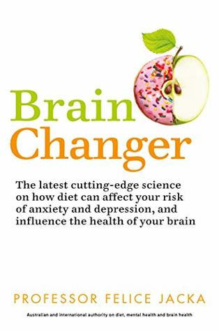 Brain Changer: The Good Mental Health Diet