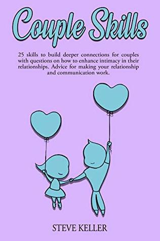 Couple Skills: 25 skills to build deeper connections for