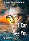 I Can See You (The Gods Made Me Do It #5)